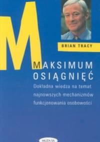 Brian Tracy - Maksimum osiągnięć