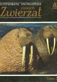 praca zbiorowa - Ilustrowana encyklopedia dzikich zwierząt tom 3