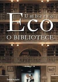 Umberto Eco - O bibliotece