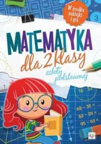 Agnieszka Bator - Matematyka dla 2 klasy szkoły podstawowej