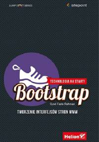 Syed Fazle Rahman - Bootstrap. Tworzenie interfejsów stron WWW. Technologia na start!