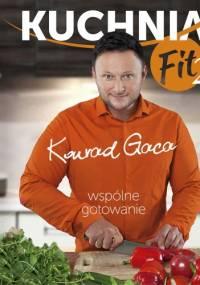 Konrad Gaca - Kuchnia Fit 2. Wspólne gotowanie