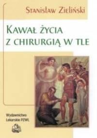 Stanisław Zieliński - Kawał Życia z Chirurgią w Tle