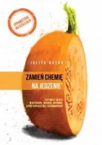 Julita Bator - Zamień chemię na jedzenie