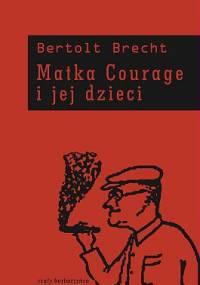 Bertolt Brecht - Matka Courage i jej dzieci