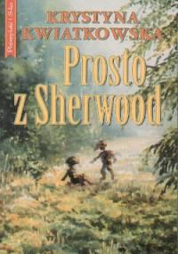 Krystyna Kwiatkowska - Prosto z Sherwood
