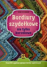 Edie Eckman - Bordiury szydełkowe nie tylko koronkowe