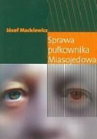 Józef Mackiewicz - Sprawa pułkownika Miasojedowa