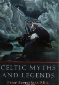 Peter Berresford Ellis - Celtic Myths and Legends