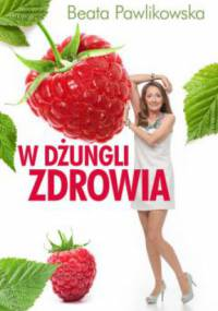 Beata Pawlikowska - W dżungli zdrowia