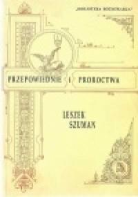 Leszek Szuman - Przepowiednie i proroctwa