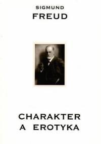 Sigmund Freud - Charakter a erotyka t.2