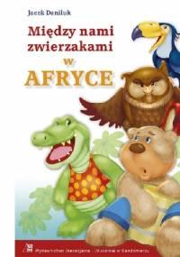 Jacek Daniluk - Między nami zwierzakami w Afryce