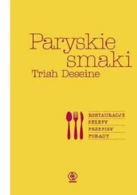 Trish Deseine - Paryskie smaki
