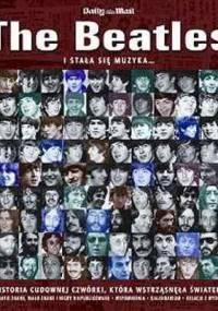 Tim Hill - The Beatles: i stała się muzyka...