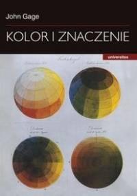 John Gage - Kolor i znaczenie: Sztuka, nauka i symbolika