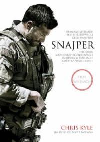 Chris Kyle - Snajper. Historia najniebezpieczniejszego snajpera w dziejach armii amerykańskiej