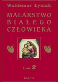Waldemar Łysiak - Malarstwo Białego Człowieka t.2