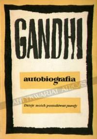 Mahatma Gandhi - Autobiografia. Dzieje moich poszukiwań prawdy