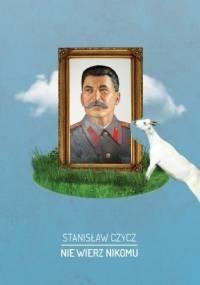 Stanisław Czycz - Nie wierz nikomu