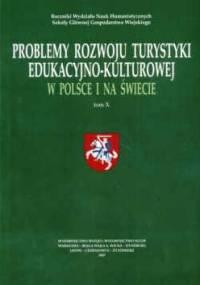 J. Przychodzeń - Problemy rozwoju turys.eduk.-kult.w pol.i na świecie T.X