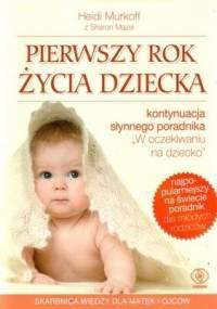 Heidi E. Murkoff - Pierwszy rok życia dziecka