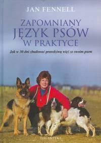 Jan Fennel - Zapomniany język psów w praktyce