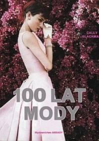 Cally Blackman - 100 lat mody