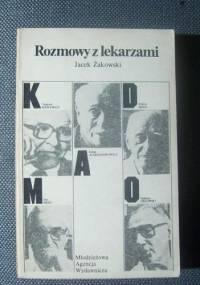 Jacek Żakowski - Rozmowy z lekarzami