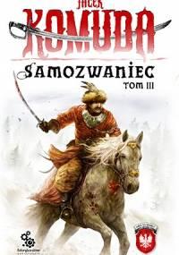 Jacek Komuda - Samozwaniec, tom 3