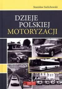 Stanisław Szelichowski - Dzieje polskiej motoryzacji