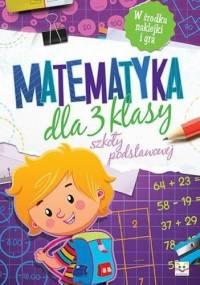 Agnieszka Bator - Matematyka dla 3 klasy szkoły podstawowej