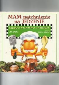 Jim Davis - Mam natchnienie na jedzenie. Książka kucharska Garfielda