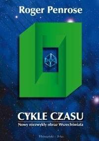 Roger Penrose - Cykle czasu. Nowy niezwykły obraz Wszechświata