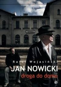 Rafał Wojasiński - Jan Nowicki: droga do domu
