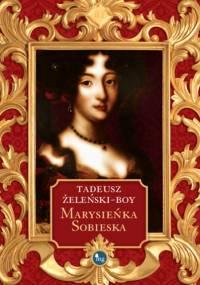 Tadeusz Boy-Żeleński - Marysieńka Sobieska