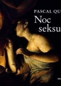 Pascal Quignard - Noc seksualna