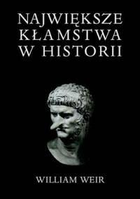 William Weir - Największe kłamstwa w historii