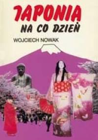 Wojciech Nowak - Japonia na co dzień