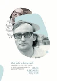 Leszek Aleksander Moczulski - Cała jesteś w skowronkach i inne piosenki oraz pieśni z muzyką krakowskich kompozytorów