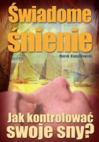 Marek Kopydłowski - Świadome śnienie