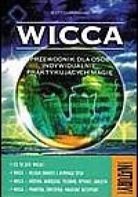 Scott Cunningham - Wicca. Przewodnik dla osób indywidualnie praktykujących magię