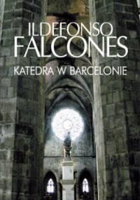 Ildefonso Falcones - Katedra w Barcelonie