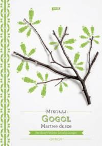 Mikołaj Gogol - Martwe dusze