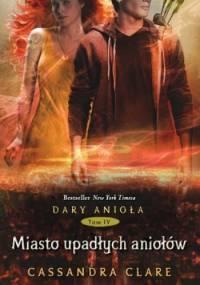 Cassandra Clare - Miasto Upadłych Aniołów