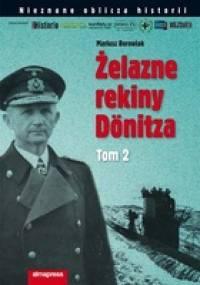 Mariusz Borowiak - Żelazne rekiny Dönitza. Tom 2