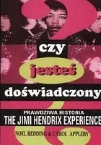 Noel Redding - Czy jesteś doświadczony? Prawdziwa historia The Jimi Hendrix Experience