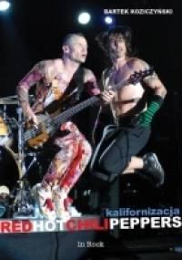Bartek Koziczyński - Red Hot Chili Peppers. Kalifornizacja