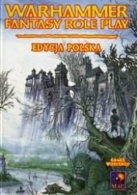 praca zbiorowa - Warhammer Fantasy Role Play. Edycja Polska