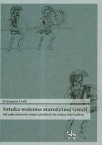 Grzegorz Lach - Sztuka wojenna starożytnej Grecji